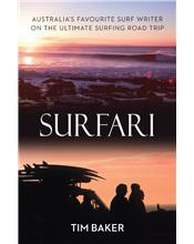 Surfari : Australia's favourite surf writer on the ultimate surfing road trip