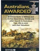 Australians Awarded : A Concise Guide To Military & Civilian Decorations
