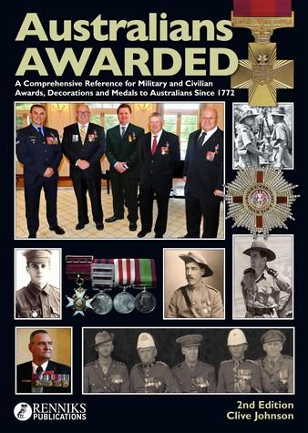 Australians Awarded : Decorations to Australians from 1770 - 2013