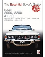 Rover 2000, 2200 & 3500 1963 - 1976 : The Essential Buyers Guide