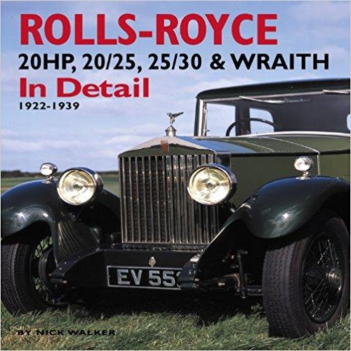 Rolls-Royce 20HP, 20/25, 25/30 & Wraith In Detail 1922 - 1939