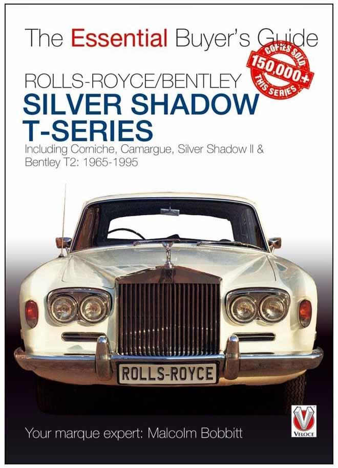 Rolls-Royce Silver Shadow & Bentley T-Series : The Essential Buyers Guide