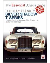 Rolls-Royce Silver Shadow & Bentley T-Series : The Essential Buyers Guide