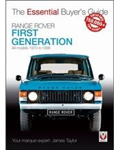 Range Rover (First Generation models) 1970 - 1996 : The Essential Buyers Guide