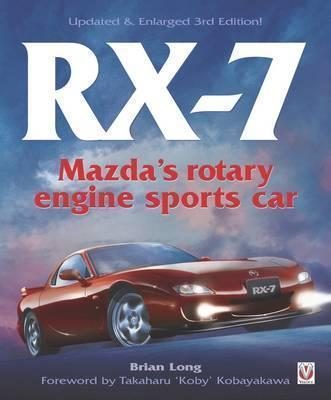 RX-7 Mazdas Rotary Engine Sports Car : Third Edition