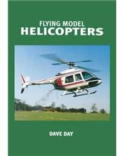 Flying Model Helicopters : From Basics to Competition
