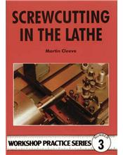 Screwcutting in the Lathe (Workshop Practice Series Number 3)