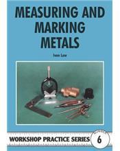 Measuring and Marking Metals (Workshop Practice Series Number 6)