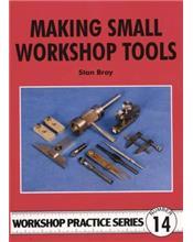 Making Small Workshop Tools (Workshop Practice Series Number 14)