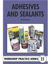 Adhesives and Sealants (Workshop Practice Series Number 21)
