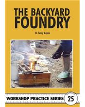 The Backyard Foundry (Workshop Practice Series Number 25)