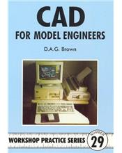 C.A.D for Model Engineers (Workshop Practice Series Number 29)