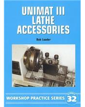 Unimat III Lathe Accessories (Workshop Practice Series Number 32)