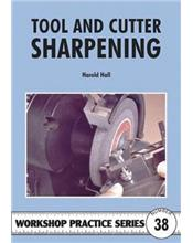 Tool and Cutter Sharpening (Workshop Practice Series Number 38)