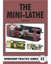 The Mini Lathe (Workshop Practice Series Number 43)