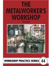 The Metalworker's Workshop (Workshop Practice Series Number 44)