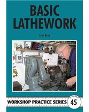 Basic Lathework (Workshop Practice Series Number 45)