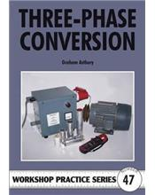 Three-phase Conversion (Workshop Practice Series Number 47)
