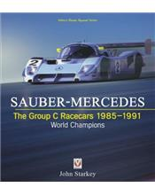 Sauber-Mercedes : The Group C Racecars 1985 - 1991