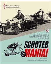 Scooter Mania! : Recollections of the Isle of Man International Scooter Rally