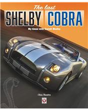 The last Shelby Cobra : My times with Carroll Shelby