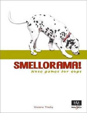 Smellorama : Nose Games for Your Dog