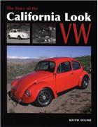 The Story of the California Look VW : From the 1960s to the Present