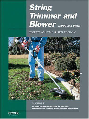 String Trimmer and Blower 1997 and Prior Clymer Owners Service & Repair Manual