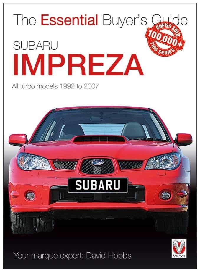Subaru Impreza 1992 - 2007 : The Essential Buyers Guide - Front Cover