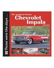 Chevrolet Impala 1958 - 1970 : The American Dream