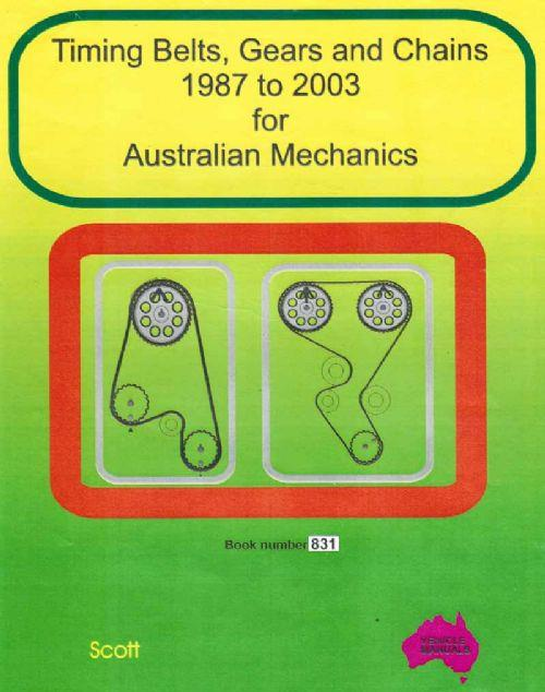 Timing Belts, Gears & Chains For Australian Mechanics 1987 To 2003