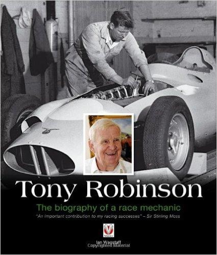 Tony Robinson : The Biography of a Race Mechanic