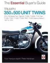 Triumph 350 & 500 Twins 1957 - 1974 : The Essential Buyers Guide