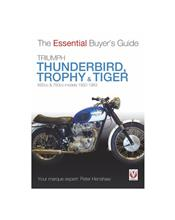 Triumph Thunderbird, Trophy & Tiger 1950 - 1983 : The Essential Buyers Guide