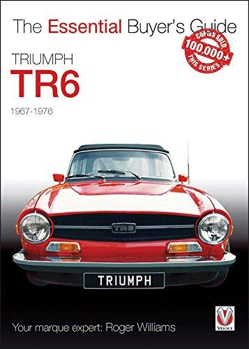 Triumph TR6 1967 - 1976 : The Essential Buyers Guide