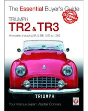 Triumph TR2, & TR3 (including 3A & 3) 1953 - 1962 : The Essential Buyers Guide