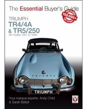 Triumph TR4/4A & TR5/250 1961 - 1968 : The Essential Buyers Guide