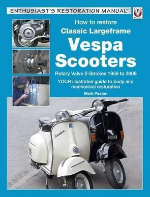 How to Restore Classic Largeframe Vespa Scooters - Front Cover