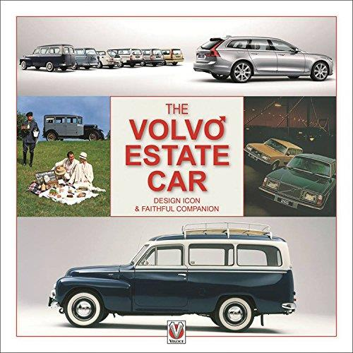 The Volvo Estate Car 1927 - 2007 : Design Icon & Faithful Companion
