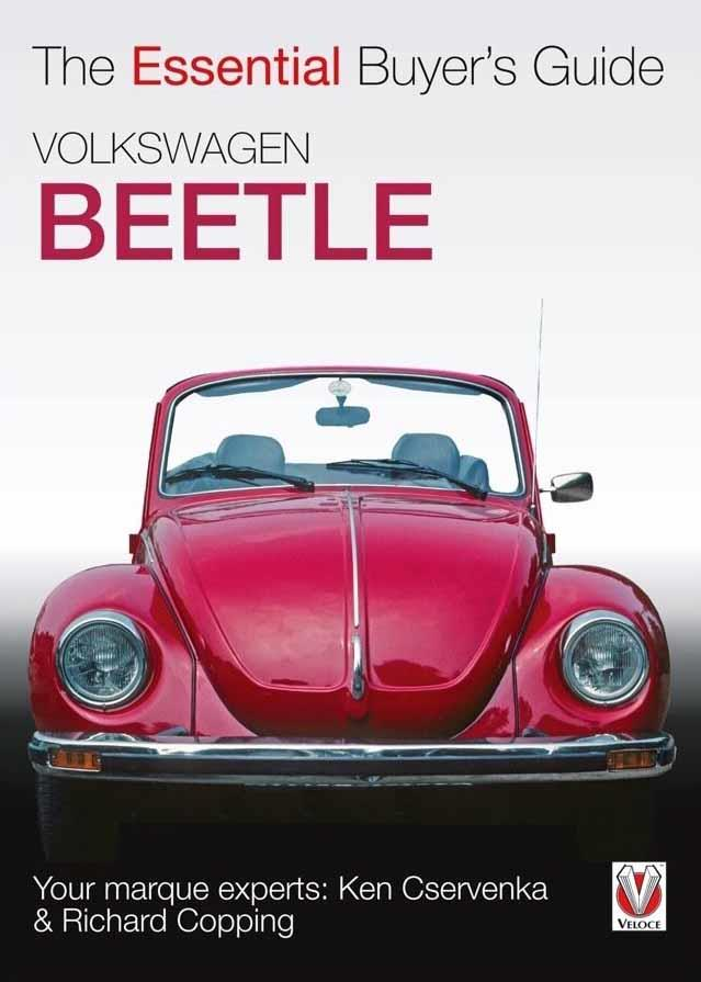 Volkswagen (VW) Beetle 1945 - 2003 : The Essential Buyers Guide