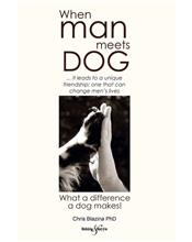 When Man Meets Dog : What a difference a dog makes