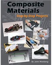 Composite Materials : Step-By-Step Projects