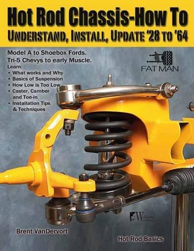 Hot Rod Chassis How-To : Understand, Install and Update '28-'64 - Front Cover