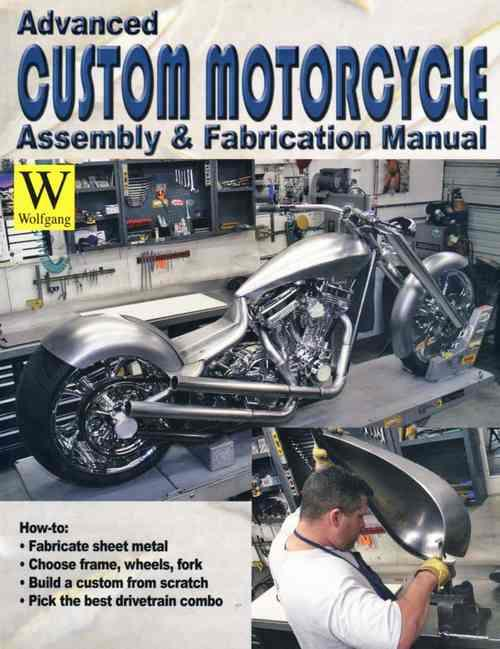 Advanced Custom Motorcycle Assembly And Fabrication Manual - Front Cover
