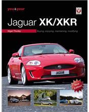 You & Your Jaguar XK/XKR : Buying, Enjoying, Maintaining, Modifying