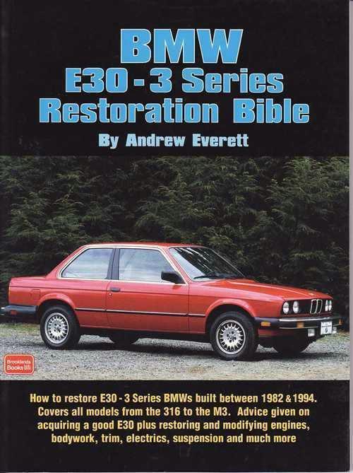 Bmw E30 3 Series 1982 1994 Restoration Bible