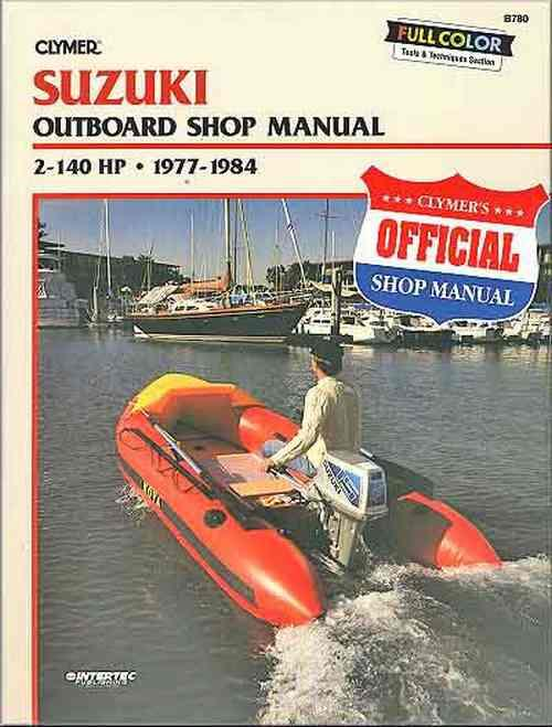 suzuki 2 140 hp outboards 1977 1984 clymer owners marine suzuki 2 140 hp outboards 1977 1984 clymer owners marine service repair manual 0892874066 9780892874064 clymer publications