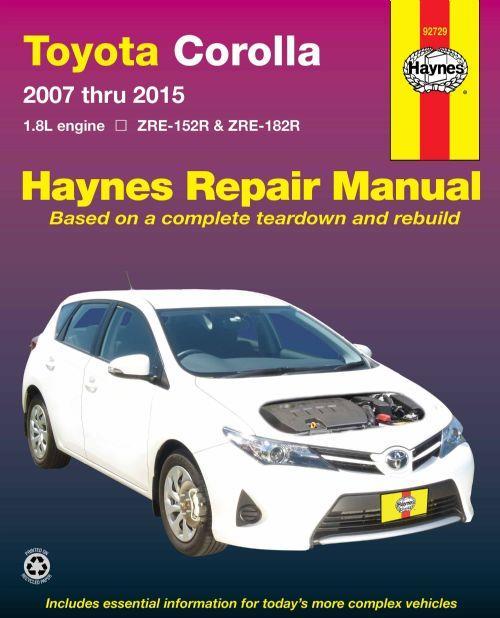 toyota corolla 2007 2015 haynes owners service repair manual 1620920689 9781620920688 haynes. Black Bedroom Furniture Sets. Home Design Ideas