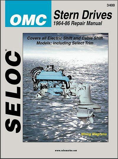 Seloc Omc Stern Drives 1964 86 Repair Manual Covers All Electric Shift And Cable Shift Models Including Select Trim With Wiring Diagrams